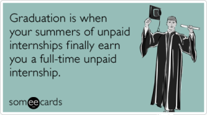 college-students-unpaid-internship-jobs-graduation-ecards-someecards